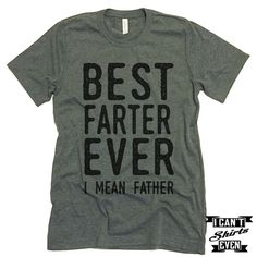 6bc7d184 Best Farter Ever I Mean Father Unisex T shirt. Tee. Customized T-shirt.  Father's Day Gift