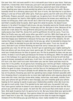 Long, but oh so true!   -Forget the guy who doesn't want to be with you! Make him jealous with the guy who does want to be with you<3
