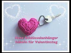 Ganz Einfach!! Herz Schlüsselanhänger häkeln für Valentinstag für Anfänger - YouTube