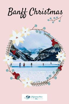 How to spend Christmas in Banff - step into this magical winter wonderland filled with wildlife encounters, frozen lakes and festive fun ... and how about following a hot chocolate trail?  Get you jolly on here ... #banff #christmastravel