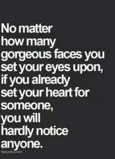 No Matter How Many Gorgeous Faces You Set Your Eyes on...