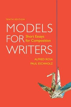 Models for Writers: Short Essays for Composition by Alfre...