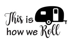 "Vinyl Decal.  ""THIS is how we ROLL"" vinyl decal with trailer graphic.  Car Decals.  Bumper Stickers."