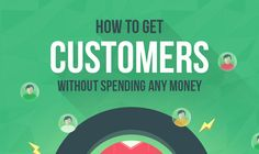 How to Get Customers Without Spending Any Money #infographic