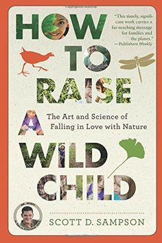 How to Raise a Wild Child: The Art and Science of Falling... https://smile.amazon.com/dp/0544705297/ref=cm_sw_r_pi_dp_x_Ey97yb59XPEM7