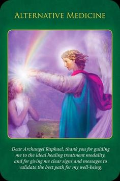 This situation calls for alternative treatment outside of conventional medicine. This treatment may be in conjunction with the traditional care you're receiving. (click image to keep reading) Doreen Virtue, Archangel Prayers, Archangel Raphael, Angel Guidance, Novena Prayers, I Believe In Angels, Angel Cards, Alternative Treatments, Prayer Warrior