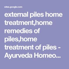 external piles home treatment,home remedies of piles,home treatment of piles - Ayurveda Homeopathic Allopathic Home Remedies for Piles in HIndi