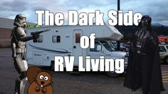 The Dark Side of Living Full time in an RV