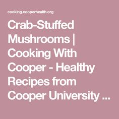 Crab-Stuffed Mushrooms | Cooking With Cooper - Healthy Recipes from Cooper University Health Care