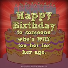 Best birthday wishes funny for her sweets 52 Ideas Birthday Quotes Funny For Her, Happy Birthday Best Friend, Happy Birthday Daughter, Happy Birthday Beautiful, Birthday Wishes Funny, Happy Birthday Messages, Happy Birthday Cakes, Birthday Qoutes, Birthday Ideas