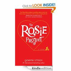 """""""The Rosie Project"""" by Graeme Simsion - a feel-good novel about love and acceptance.  I'm watching for the sequel next...."""