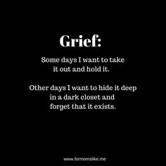 Grief. It's such a process.