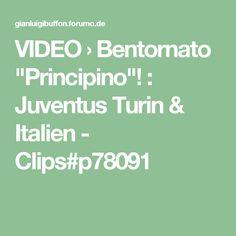 "VIDEO › Bentornato ""Principino""! : Juventus Turin & Italien - Clips#p78091"