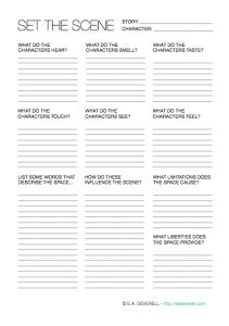 Creative Writing Worksheet – Set the Scene (PDF) How do you set the scene to write? A glass of wine, a pair of earplugs, a muse card, a writing worksheet? Sounds perfect to me! :) You can find a complete PDF of all of the writing worksheets to date in the Coterie.