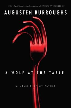 A Wolf at the Table: A Memoir of My Father by Augusten Burroughs, cover by Chip Kidd. Herb Lubalin, This Is A Book, The Book, Book Log, Good Books, My Books, Amazing Books, Chip Kidd, Augusten Burroughs