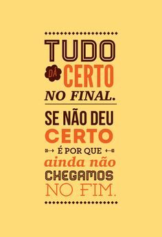 Poster Frase Tudo da certo no final - Decor10 Wallpaper Iphone Frases, Pop Art Party, Choose Quotes, Rebel, L Quotes, Study Motivation, Some Words, Inspire Me, Life Lessons