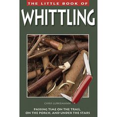 The NOOK Book (eBook) of the The Little Book of Whittling: Passing Time on the Trail, on the Porch, and Under the Stars by Chris Lubkemann at Barnes & Woodworking Plans, Woodworking Projects, Whittling Knife, Beginner Books, Outdoor Knife, Presents For Men, Under The Stars, Little Books, Book Gifts