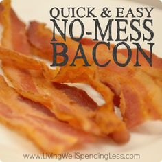 Quick and Easy No-Mess Bacon. I mean really, why didn't we think of this sooner? It's right there in the name! BAKE your bacon!