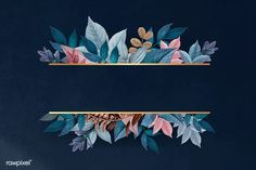 Free Illustration for Greeting Card Design Ideas JPEG Lettering leaves and flowers dark blue colors Wallpaper Nature Flowers, Flower Background Wallpaper, Framed Wallpaper, Flower Backgrounds, Background Patterns, Wallpaper Backgrounds, Powerpoint Background Design, Leaf Illustration, Leaves Vector