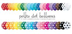 Polka Dot Balloons! With today's addition of standard yellow and tropical teal polka dot balloons, we now carry all 21 colors of polka dot balloons in both standard and giant sizes. These are in stock and ready to ship for your upcoming event. Shop polka dot balloons at this link: http://platesandnapkins.com/pan/shop-by-product/polka-dot-solid-giant-balloons.html?limit=all