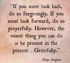 Look back forgivingly