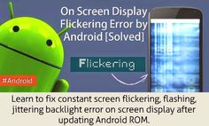 Samsung Galaxy S4 flicker / flashing screen fix