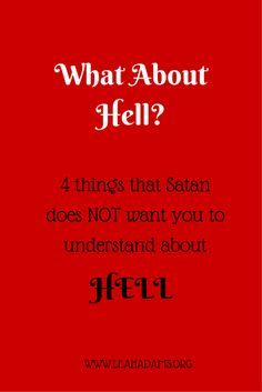 Hell. Who goes to hell? What does Jesus say about hell in the Bible? There are four important things to know about hell.