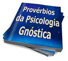 Provérbios Da Psicologia Gnóstica :: Serginho-sucesso