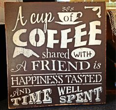 Coffee shared with friend