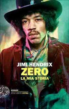 Jimi Hendrix, Zero. La mia storia, Stile Libero Extra