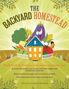 The Backyard Homestead (ZHidden). The Backyard Homestead is one of the most practical guides to self-sufficient living on only acre of land that you will ever find. If you can do this on acre, just imagine what you can do with Self Reliance, Mini Farm, Backyard Farming, Backyard Chickens, Backyard Birds, Urban Homesteading, Thing 1, Aquaponics System, Aquaponics Plants