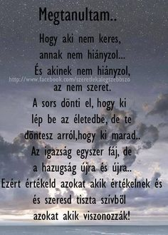 idézet Motto Quotes, Words Quotes, Motivational Quotes, Best Quotes, Love Quotes, Funny Quotes, Mind Gym, English Quotes, Daily Motivation