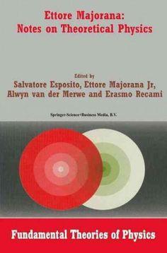 Ettore Majorana: Notes on Theoretical Physics
