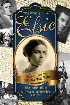 Elsie - Adventures of an Arizona Schoolteacher 1913-1916  ($4.99)
