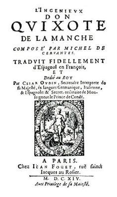 FRANCÉS - L'ingenieux don Quixote de la Manche / Oudin, Cesar, tr. -- 1614.-- Primera parte. El rey Luis XIII de Francia recompensó al traductor con 300 libras por la calidad de su trabajo que fue reeditado en varias ocasiones en el s. XVII http://bdh-rd.bne.es/viewer.vm?id=0000089129&page=1