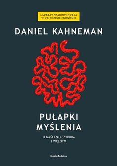 Pułapki myślenia. O myśleniu szybkim i wolnym -   Kahneman Daniel , tylko w empik.com: 44,99 zł. Przeczytaj recenzję Pułapki myślenia. O myśleniu szybkim i wolnym. Zamów dostawę do dowolnego salonu i zapłać przy odbiorze!