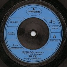 """7"""" 45RPM Dreadlock Holiday/Nothing Can Move Me by 10CC from Mercury (6008 035)"""