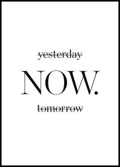 Yesterday-Now-Tomorrow Poster - Affiche Citation - Posterstore. Batman Poster, Poster Wall, Poster Prints, Poster Poster, Chanel Poster, Prada Poster, Typography Quotes, Number Typography, Coffee Typography