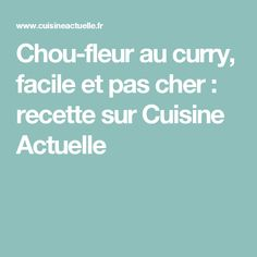 Chou-fleur au curry, facile et pas cher : recette sur Cuisine Actuelle