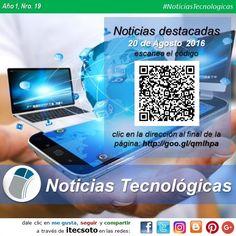 Están disponibles las Noticias Tecnológicas más destacadas de la semana [20 de Agosto de 2016]...   #itecsoto #facebook #twitter #instagram #pinterest #google+ #blogger #NoticiasTecnologicas