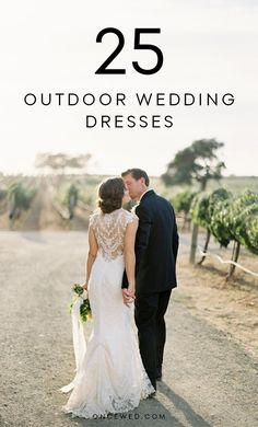 Planning an outdoor wedding? These 25 outdoor wedding dresses will have you swooning with envy! #weddingdressideas #outdoorweddings