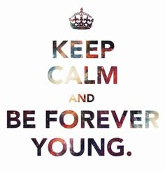 Be young forever quotes quote fun keep calm wild gifs gif forever young