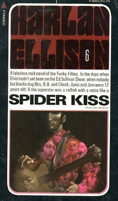 """Cover for the paperback of Harlan Ellison's """"Spider Kiss,"""" art by the great Leo and Diane Dillion Fantasy Book Covers, Fantasy Books, Classic Sci Fi Books, Harlan Ellison, Science Fiction Authors, Enough Book, Sci Fi Fantasy, Book Series, Book Worms"""