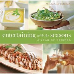 Williams-Sonoma Entertaining with the Seasons: A Year of Recipes
