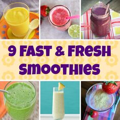 9 Fast and Fresh SmoothieRecipes