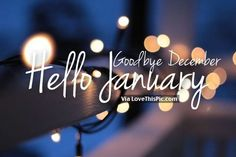 Goodbye December Hello January: Hello friends the new year is coming and everybody decided their goals and resolution in this month. January Pictures, January Images, January Quotes, Hello January, December, New Year Is Coming, Nighty Night, Wallpaper Free Download, Months In A Year