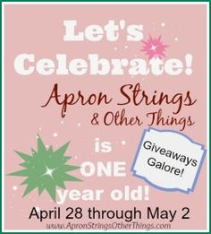 Happy Blogiversary to Apron Strings & other things! Giveaways All Week Long!   - Apron Strings & other things