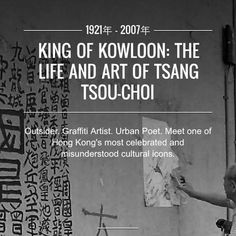 King of Kowloon - Tsang Tsou Choi (Hong Kong)