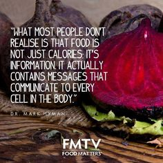 Food is not just calories, it's information   Food for thought via Food Matters #food #calories #health