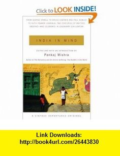 India in Mind (9780375727450) Pankaj Mishra , ISBN-10: 0375727450  , ISBN-13: 978-0375727450 ,  , tutorials , pdf , ebook , torrent , downloads , rapidshare , filesonic , hotfile , megaupload , fileserve